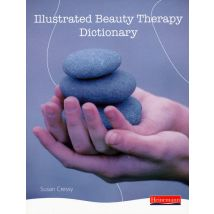 Illustrated Beauty Therapy Dictionary